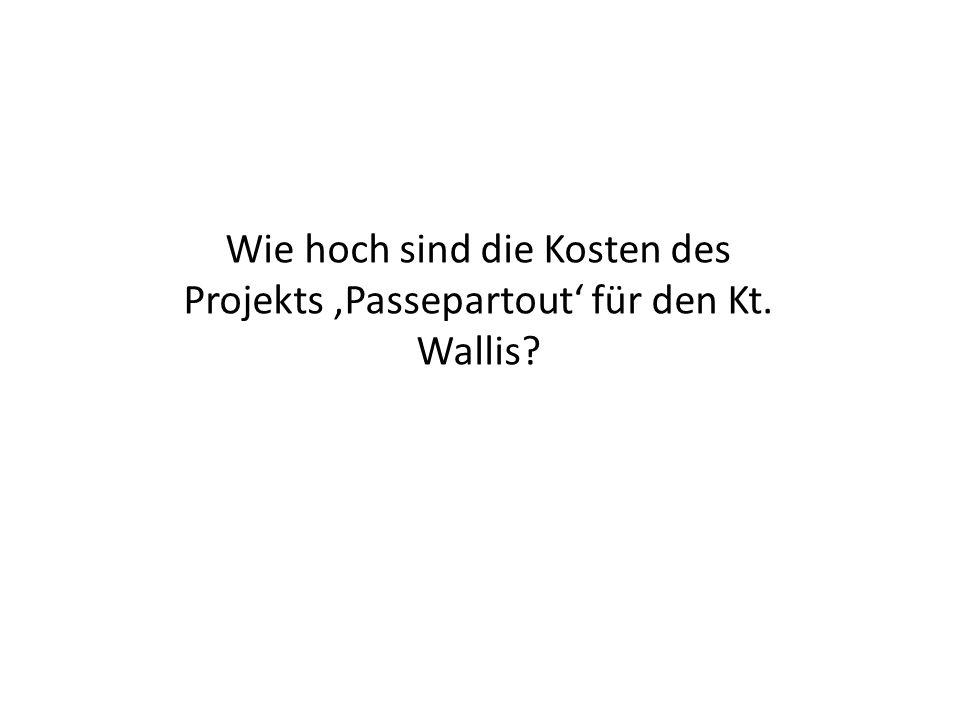 Wie hoch sind die Kosten des Projekts Passepartout für den Kt. Wallis