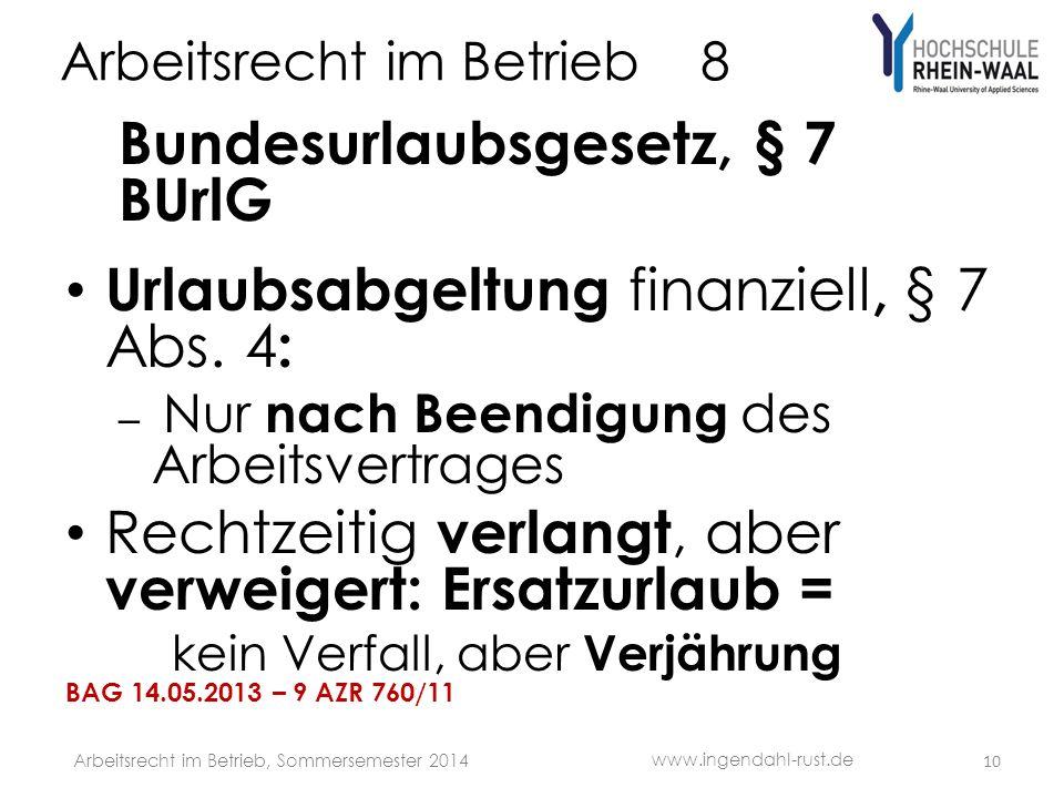 Arbeitsrecht im Betrieb 8 Bundesurlaubsgesetz, § 7 BUrlG Urlaubsabgeltung finanziell, § 7 Abs.