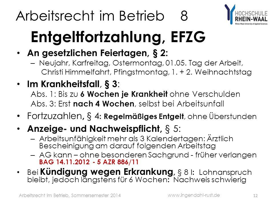 Arbeitsrecht im Betrieb 8 Entgeltfortzahlung, EFZG An gesetzlichen Feiertagen, § 2: – Neujahr, Karfreitag, Ostermontag, 01.05.