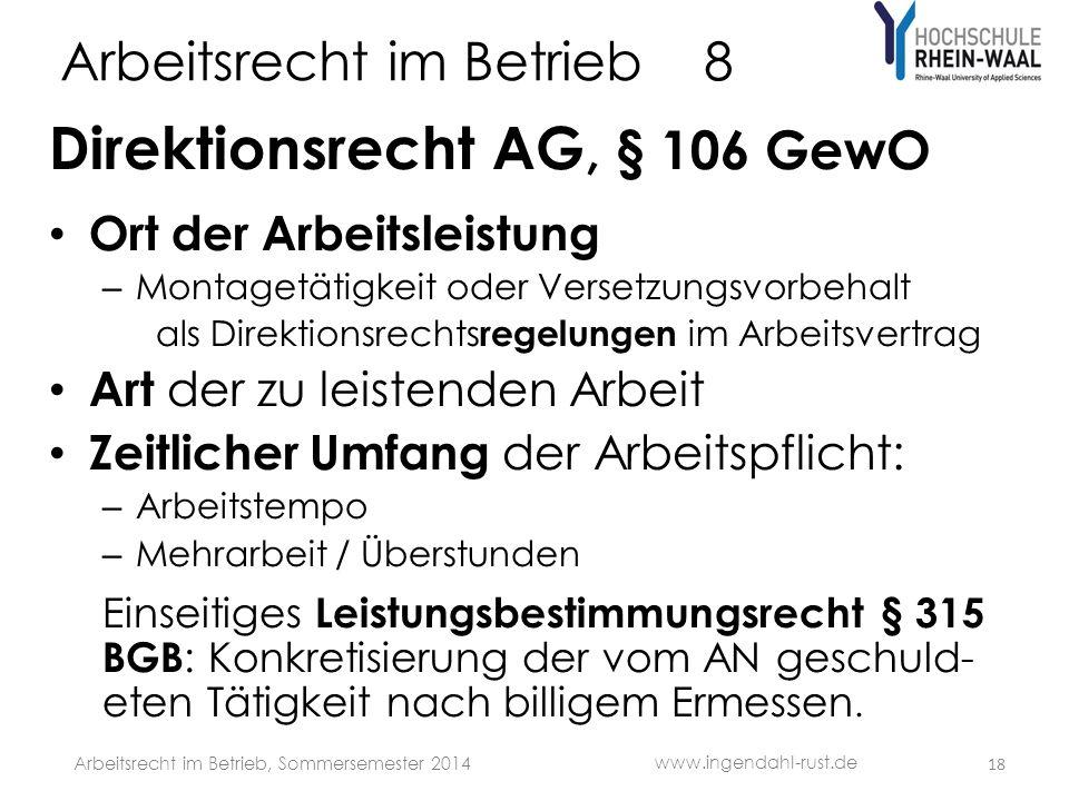 Arbeitsrecht im Betrieb 8 Direktionsrecht AG, § 106 GewO Ort der Arbeitsleistung – Montagetätigkeit oder Versetzungsvorbehalt als Direktionsrechts reg