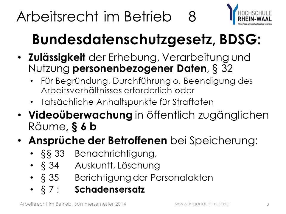 Arbeitsrecht im Betrieb 8 Bundesdatenschutzgesetz, BDSG: Zulässigkeit der Erhebung, Verarbeitung und Nutzung personenbezogener Daten, § 32 Für Begründung, Durchführung o.