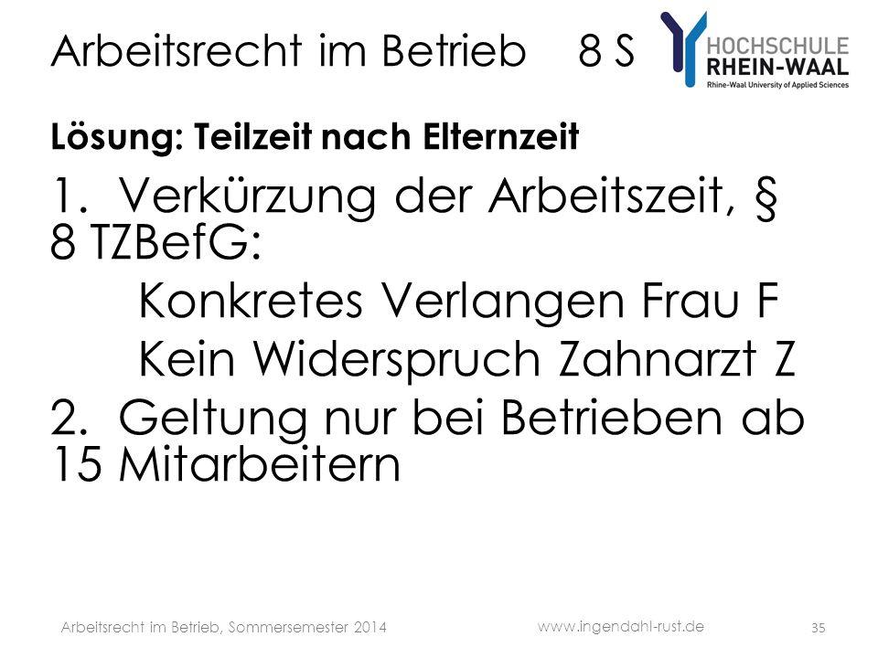 Arbeitsrecht im Betrieb 8 S Lösung: Teilzeit nach Elternzeit 1.