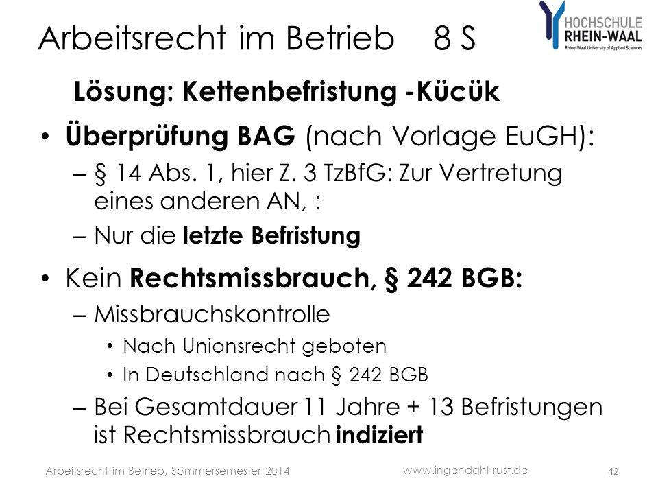 Arbeitsrecht im Betrieb 8 S Lösung: Kettenbefristung -Kücük Überprüfung BAG (nach Vorlage EuGH): – § 14 Abs.