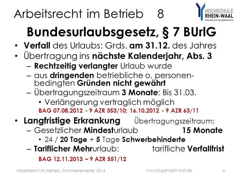 Arbeitsrecht im Betrieb 8 Bundesurlaubsgesetz, § 7 BUrlG Verfall des Urlaubs: Grds. am 31.12. des Jahres Übertragung ins nächste Kalenderjahr, Abs. 3