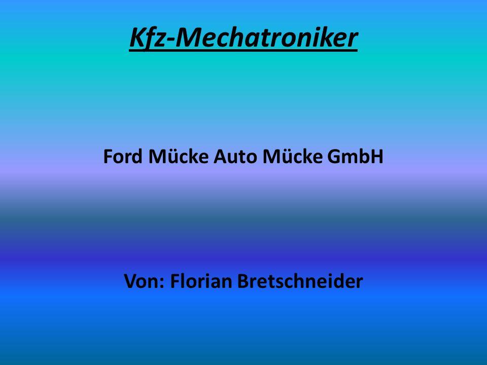 Kfz-Mechatroniker Ford Mücke Auto Mücke GmbH Von: Florian Bretschneider