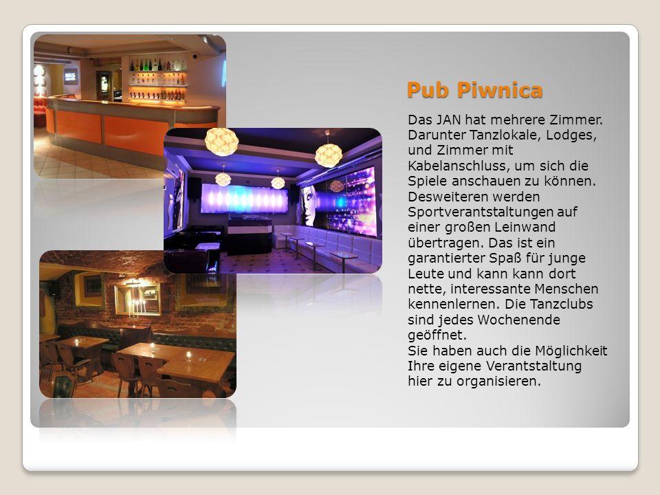 Pub Piwnica Das JAN hat mehrere Zimmer. Darunter Tanzlokale, Lodges, und Zimmer mit Kabelanschluss, um sich die Spiele anschauen zu können. Desweitere