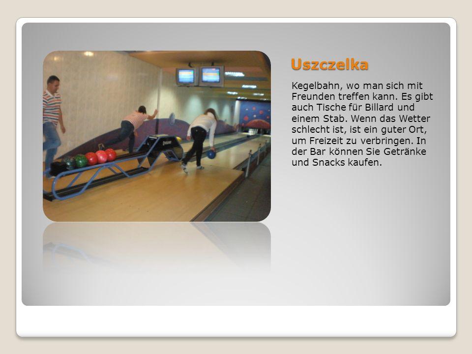 Uszczelka Kegelbahn, wo man sich mit Freunden treffen kann. Es gibt auch Tische für Billard und einem Stab. Wenn das Wetter schlecht ist, ist ein gute