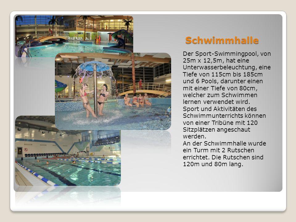 Schwimmhalle Schwimmhalle Der Sport-Swimmingpool, von 25m x 12,5m, hat eine Unterwasserbeleuchtung, eine Tiefe von 115cm bis 185cm und 6 Pools, darunt