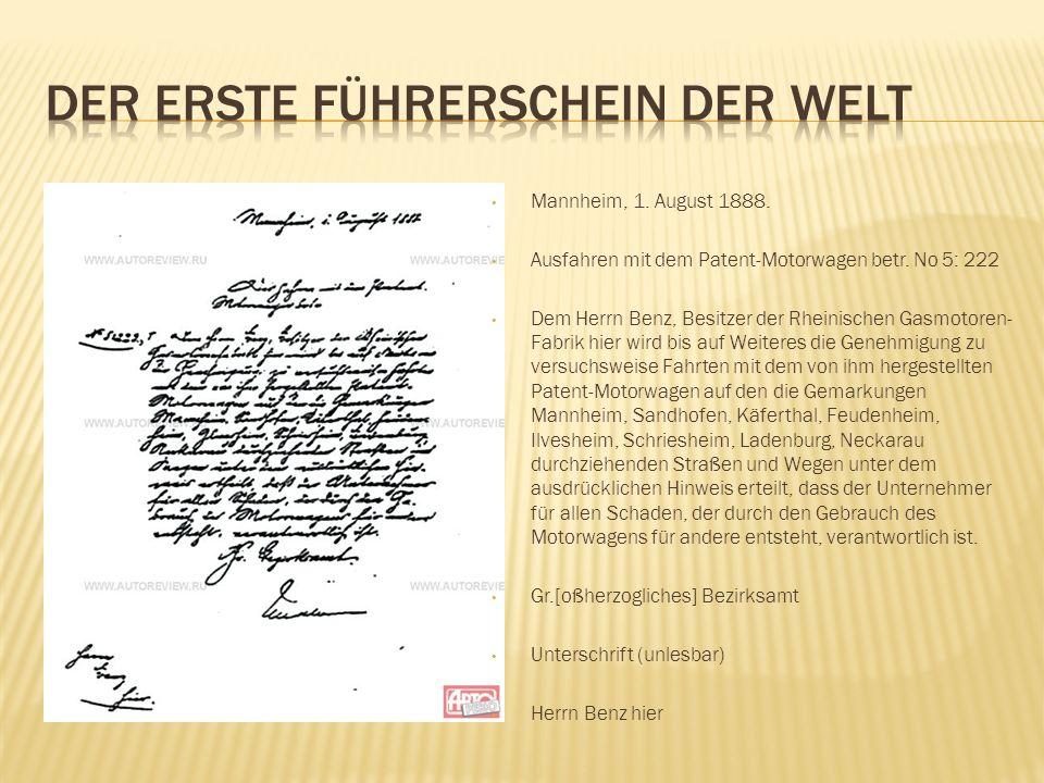 Mannheim, 1. August 1888. Ausfahren mit dem Patent-Motorwagen betr. No 5: 222 Dem Herrn Benz, Besitzer der Rheinischen Gasmotoren- Fabrik hier wird bi
