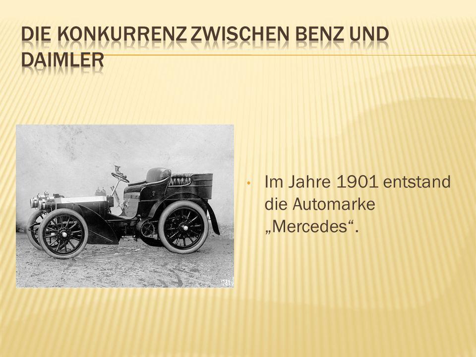 Im Jahre 1901 entstand die Automarke Mercedes.