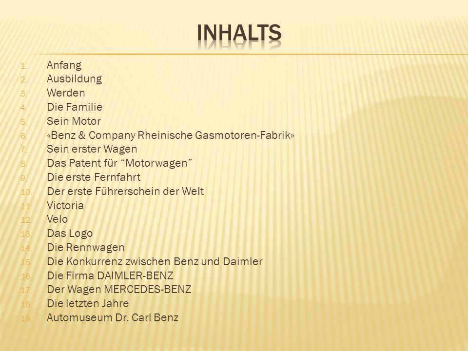 1. Anfang 2. Ausbildung 3. Werden 4. Die Familie 5. Sein Motor 6. «Benz & Company Rheinische Gasmotoren-Fabrik» 7. Sein erster Wagen 8. Das Patent für