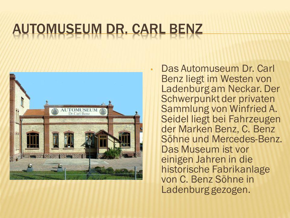 Das Automuseum Dr. Carl Benz liegt im Westen von Ladenburg am Neckar. Der Schwerpunkt der privaten Sammlung von Winfried A. Seidel liegt bei Fahrzeuge