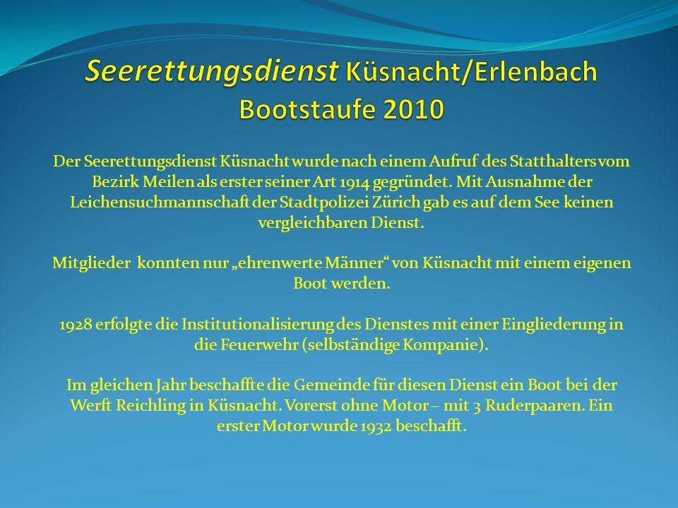 Der Seerettungsdienst Küsnacht wurde nach einem Aufruf des Statthalters vom Bezirk Meilen als erster seiner Art 1914 gegründet.