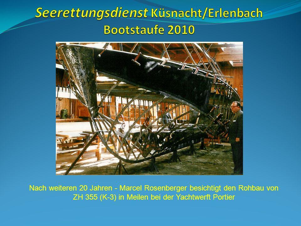 Nach weiteren 20 Jahren - Marcel Rosenberger besichtigt den Rohbau von ZH 355 (K-3) in Meilen bei der Yachtwerft Portier