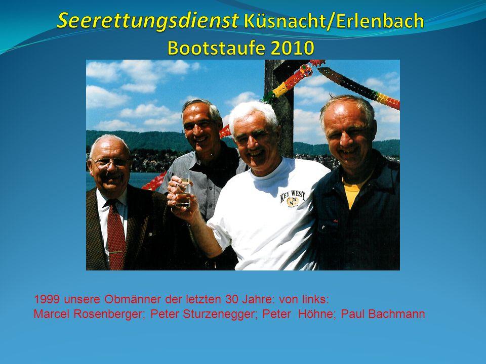 1999 unsere Obmänner der letzten 30 Jahre: von links: Marcel Rosenberger; Peter Sturzenegger; Peter Höhne; Paul Bachmann