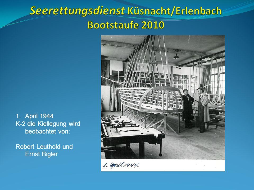 1.April 1944 K-2 die Kiellegung wird beobachtet von: Robert Leuthold und Ernst Bigler