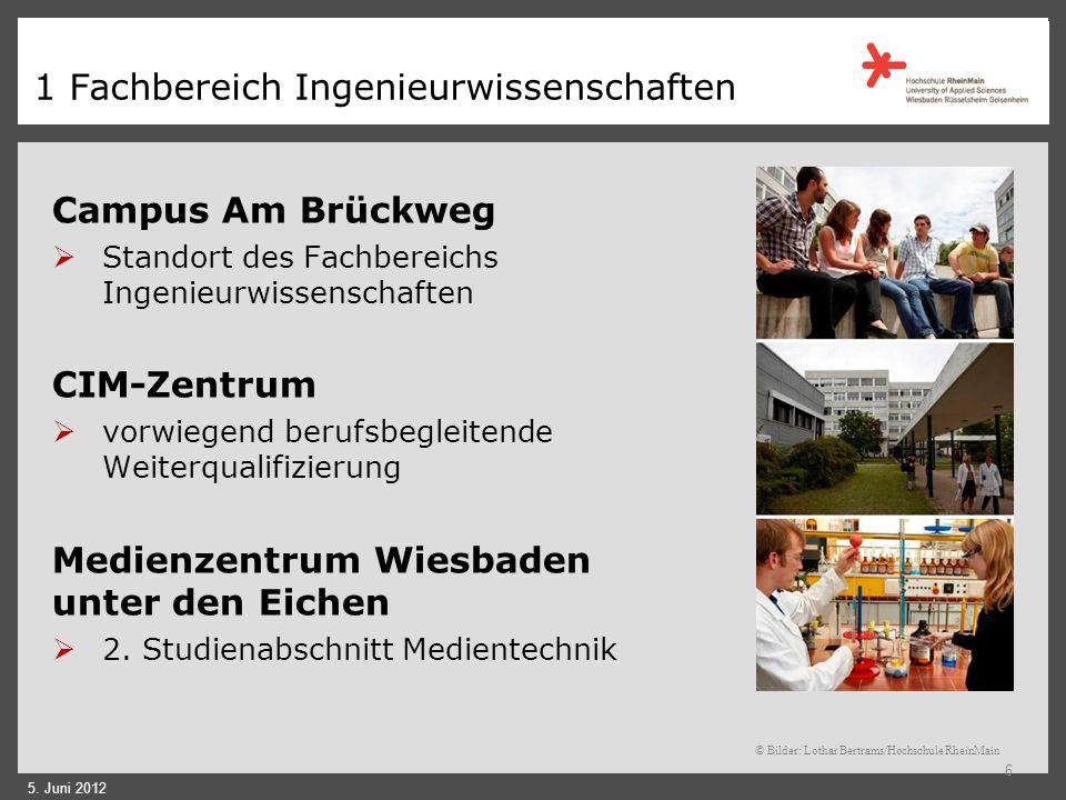 1 Fachbereich Ingenieurwissenschaften Campus Am Brückweg Standort des Fachbereichs Ingenieurwissenschaften CIM-Zentrum vorwiegend berufsbegleitende Weiterqualifizierung Medienzentrum Wiesbaden unter den Eichen 2.