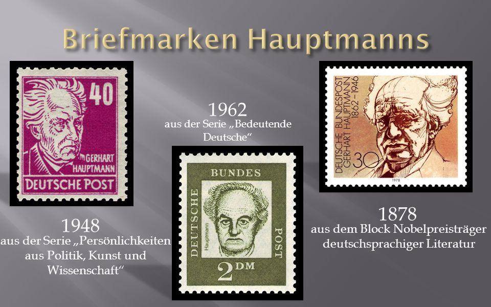 1948 1962 1878 aus der Serie Bedeutende Deutsche aus dem Block Nobelpreisträger deutschsprachiger Literatur aus der Serie Persönlichkeiten aus Politik, Kunst und Wissenschaft