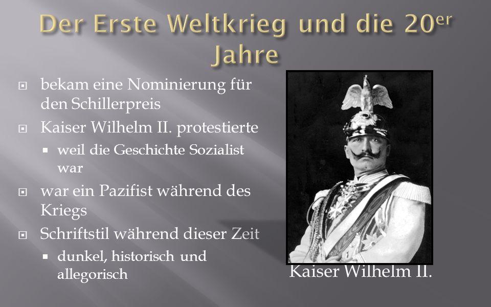 bekam eine Nominierung für den Schillerpreis Kaiser Wilhelm II.