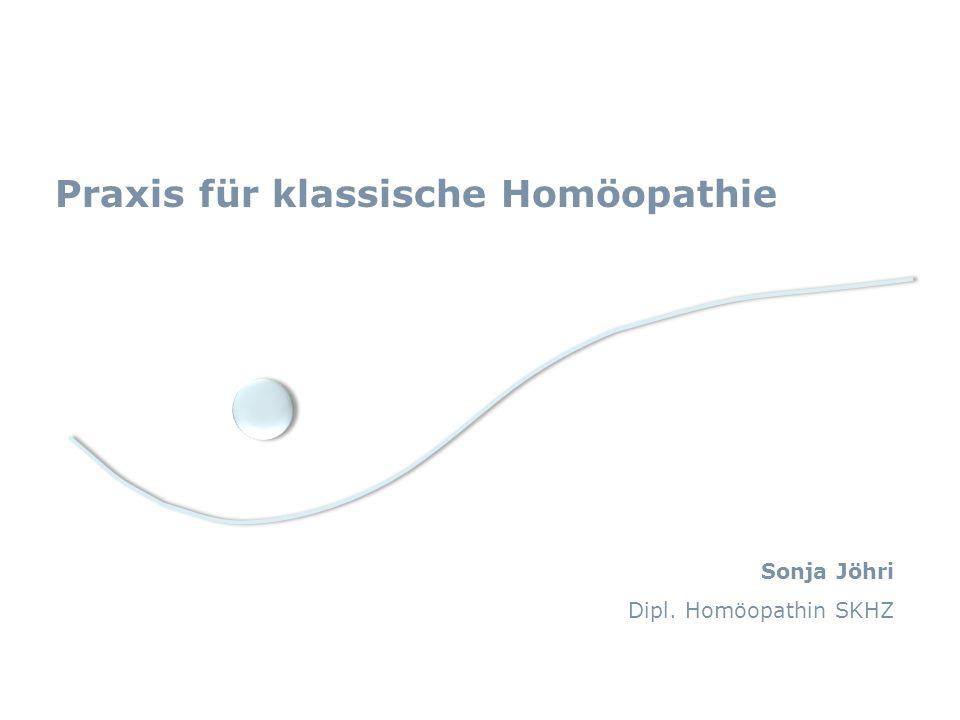 Praxis für klassische Homöopathie Sonja Jöhri Dipl. Homöopathin SKHZ