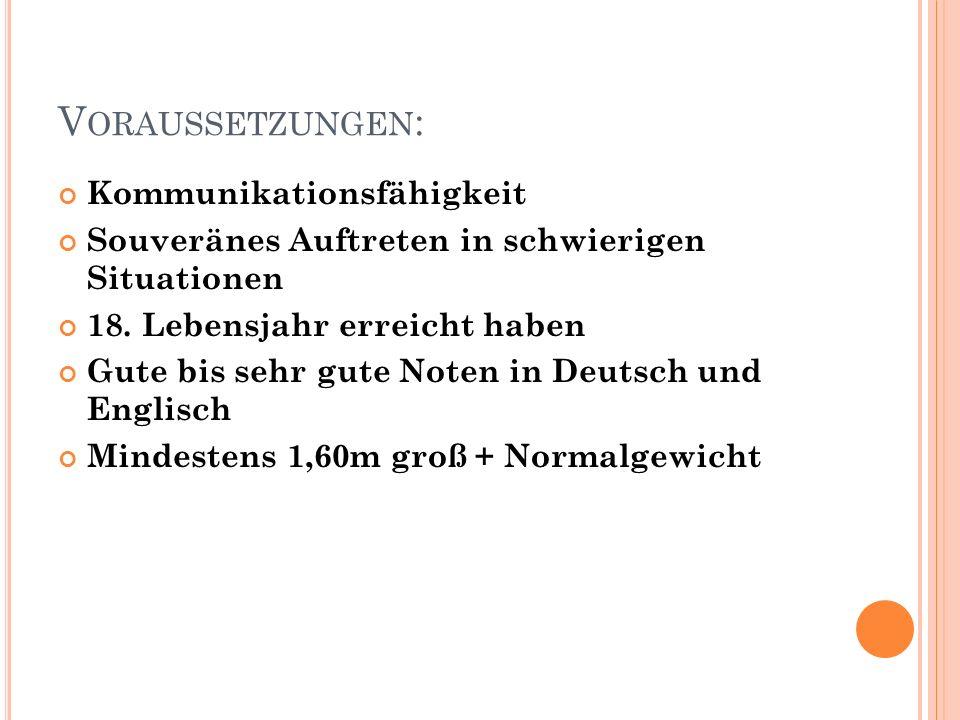 V ORAUSSETZUNGEN : Kommunikationsfähigkeit Souveränes Auftreten in schwierigen Situationen 18.