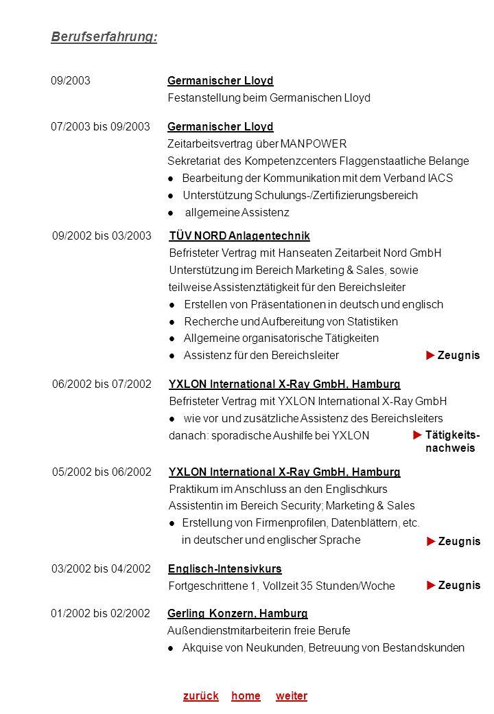 zurückweiterhome 06/2002 bis 07/2002 YXLON International X-Ray GmbH, Hamburg Befristeter Vertrag mit YXLON International X-Ray GmbH wie vor und zusätz