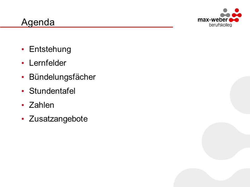 Agenda Entstehung Lernfelder Bündelungsfächer Stundentafel Zahlen Zusatzangebote