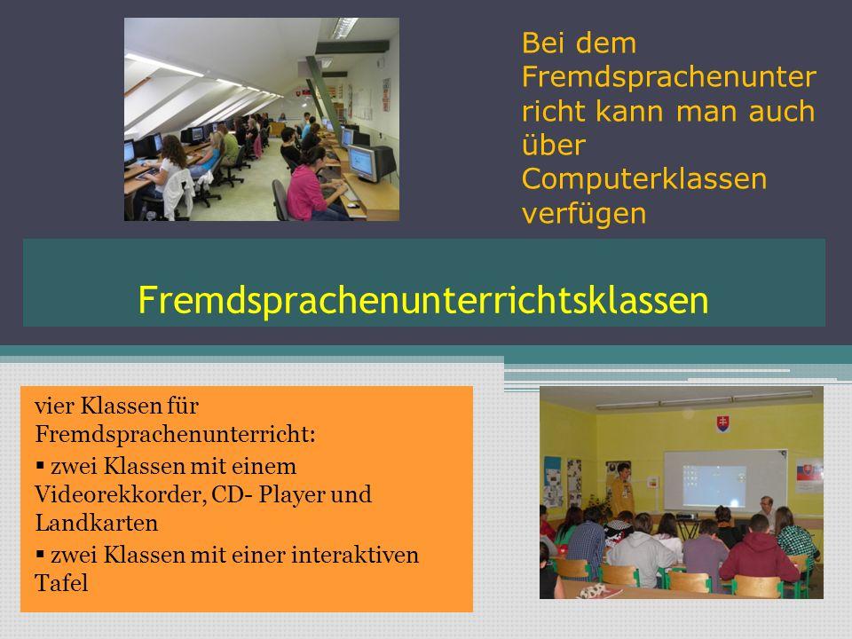Fremdsprachenunterrichtsklassen vier Klassen für Fremdsprachenunterricht: zwei Klassen mit einem Videorekkorder, CD- Player und Landkarten zwei Klasse