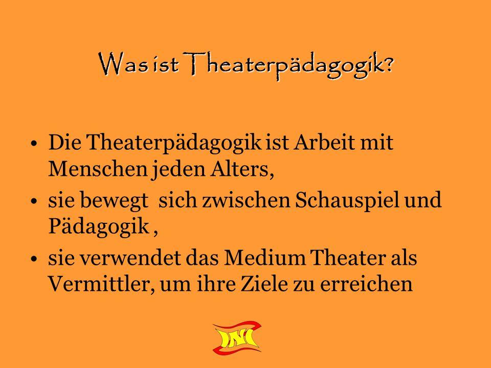 Was ist Theaterpädagogik.