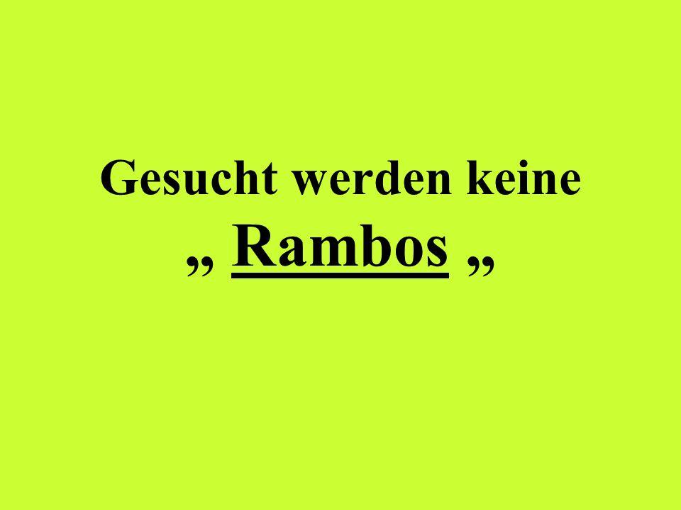 Gesucht werden keine Rambos