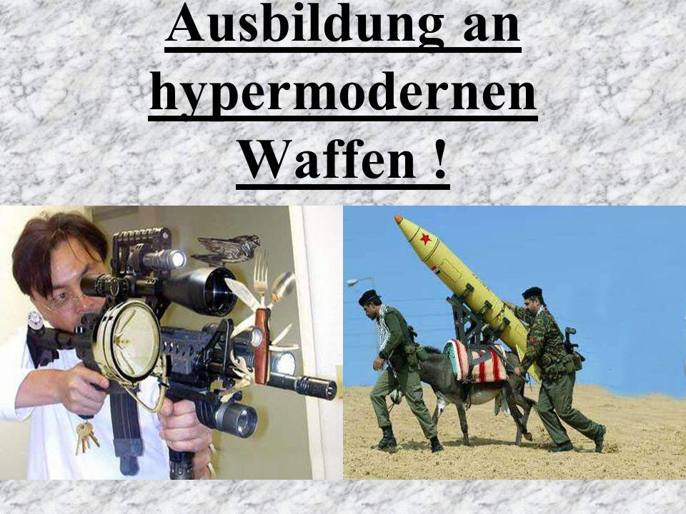 Ausbildung an hypermodernen Waffen !