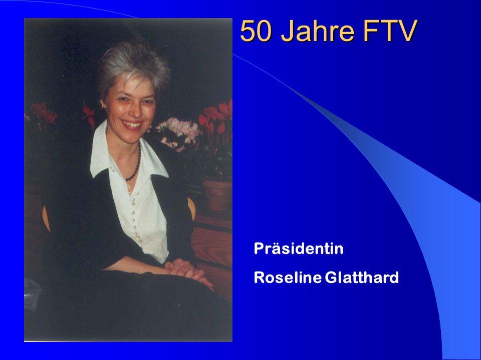 50 Jahre FTV Präsidentin Roseline Glatthard