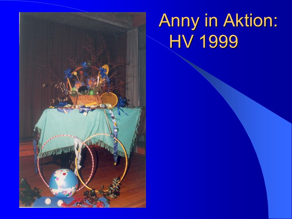 Anny in Aktion: HV 1999