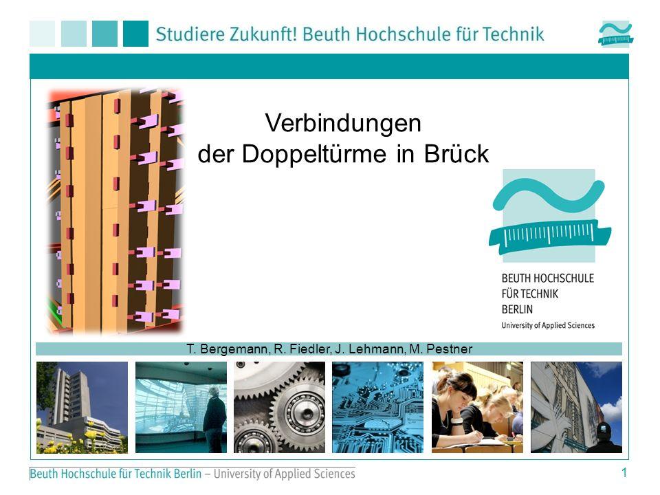 1 T. Bergemann, R. Fiedler, J. Lehmann, M. Pestner Verbindungen der Doppeltürme in Brück