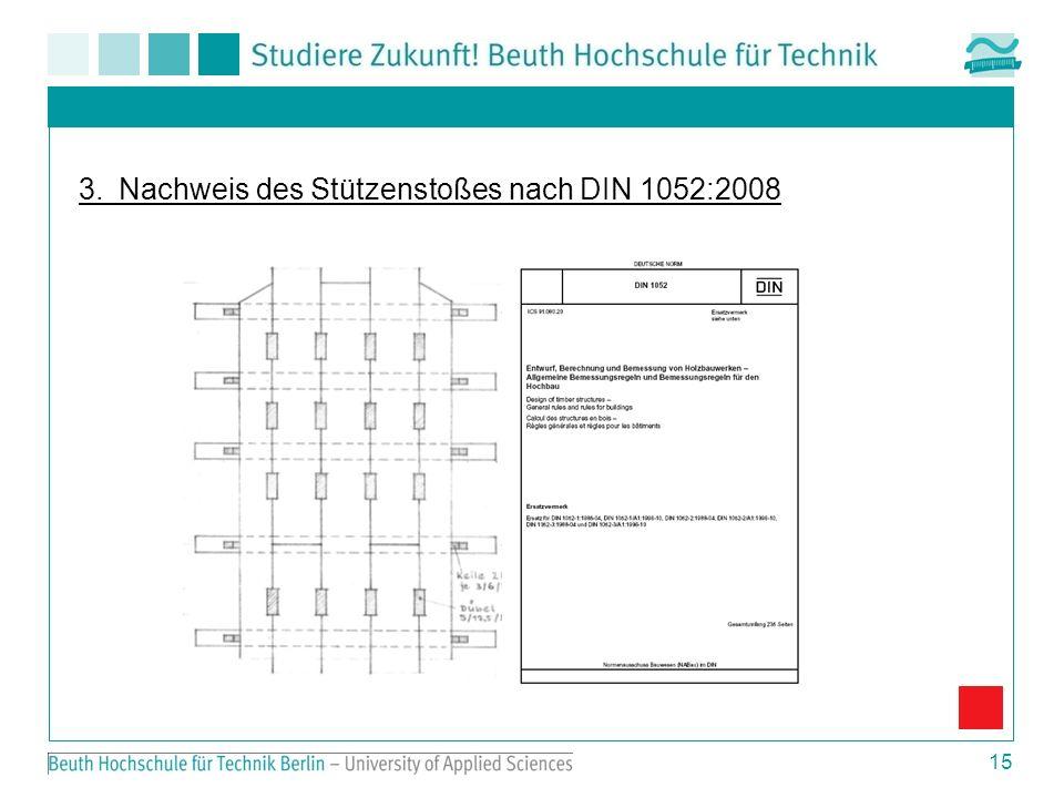 15 3. Nachweis des Stützenstoßes nach DIN 1052:2008