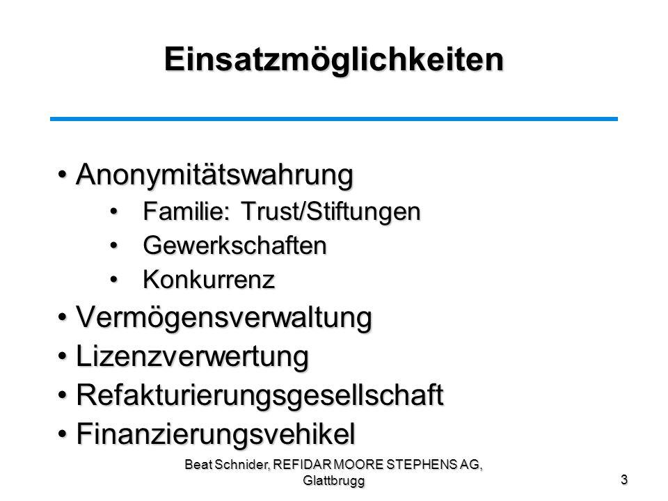 Beat Schnider, REFIDAR MOORE STEPHENS AG, Glattbrugg3 Einsatzmöglichkeiten Anonymitätswahrung Anonymitätswahrung Familie: Trust/StiftungenFamilie: Tru