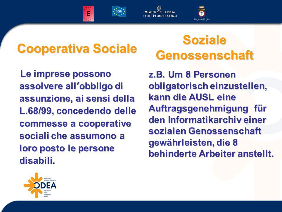 Cooperativa Sociale Le imprese possono assolvere all obbligo di assunzione, ai sensi della L.68/99, concedendo delle commesse a cooperative sociali che assumono a loro posto le persone disabili.