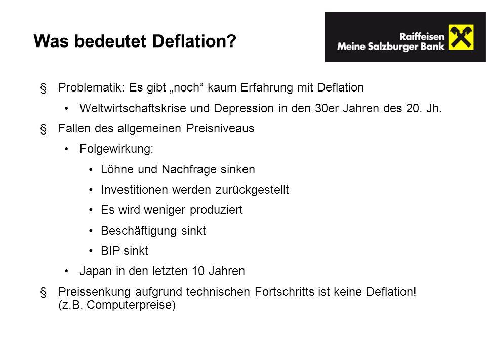 Problematik: Es gibt noch kaum Erfahrung mit Deflation Weltwirtschaftskrise und Depression in den 30er Jahren des 20. Jh. Fallen des allgemeinen Preis