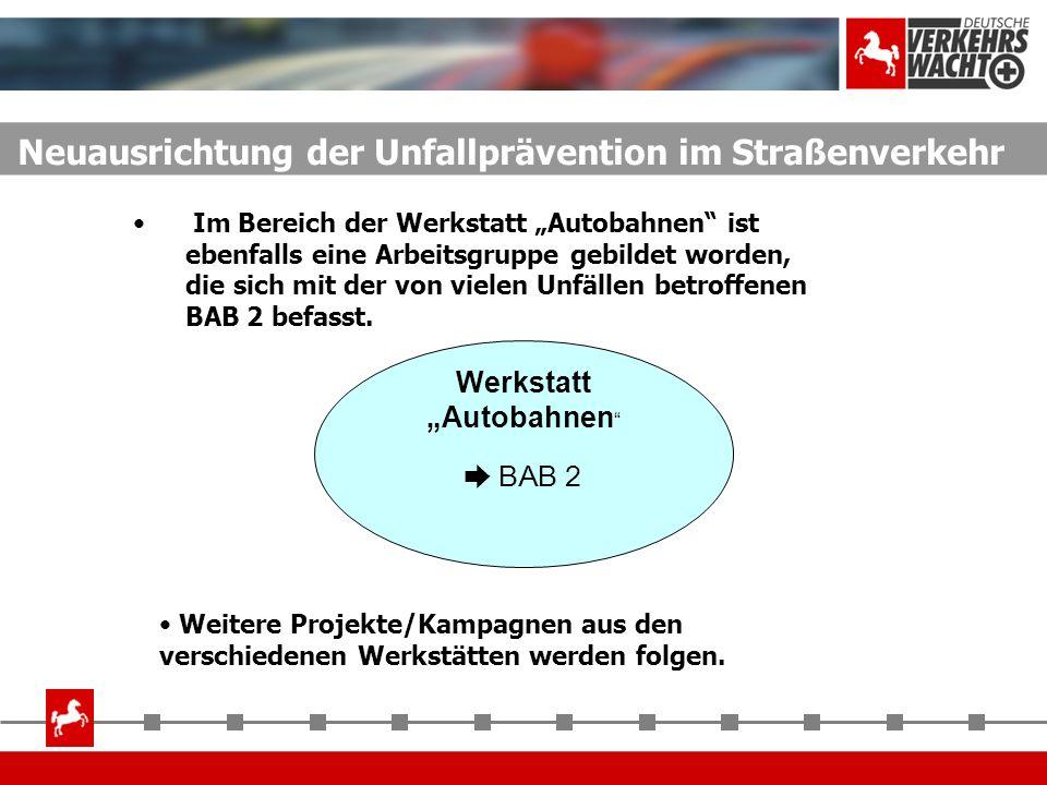 Werkstatt Autobahnen BAB 2 Im Bereich der Werkstatt Autobahnen ist ebenfalls eine Arbeitsgruppe gebildet worden, die sich mit der von vielen Unfällen