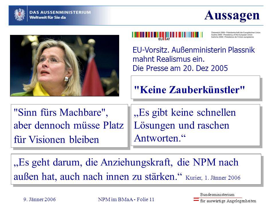 9. Jänner 2006NPM im BMaA - Folie 11 Aussagen
