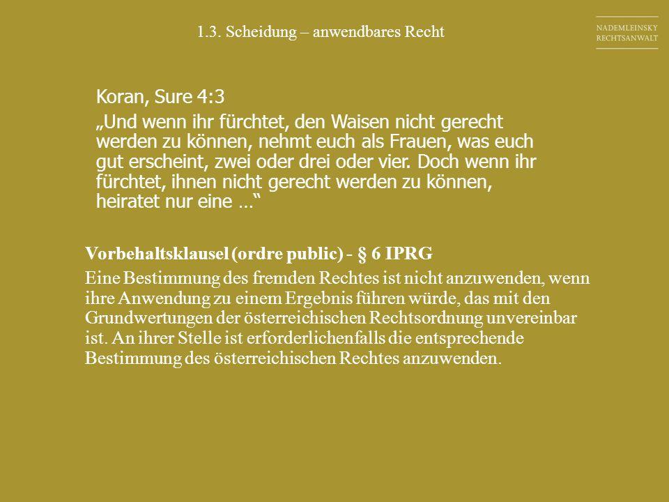 Koran, Sure 4:3 Und wenn ihr fürchtet, den Waisen nicht gerecht werden zu können, nehmt euch als Frauen, was euch gut erscheint, zwei oder drei oder v