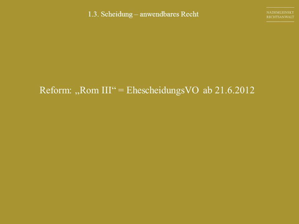 Reform: Rom III = EhescheidungsVO ab 21.6.2012