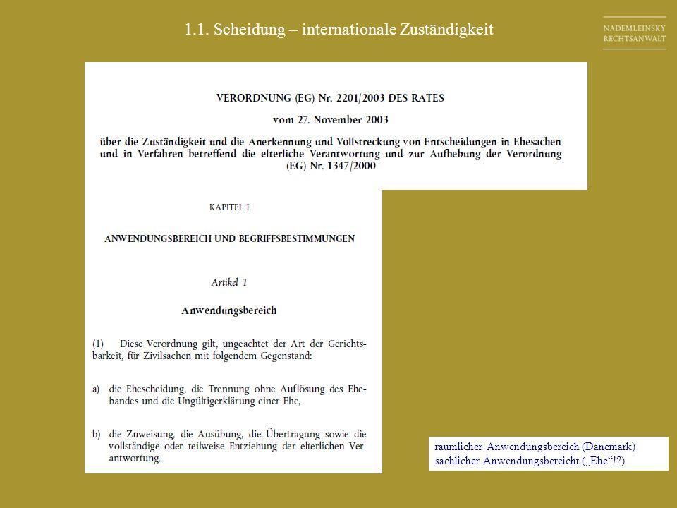 1.1. Scheidung – internationale Zuständigkeit räumlicher Anwendungsbereich (Dänemark) sachlicher Anwendungsbereicht (Ehe!?)