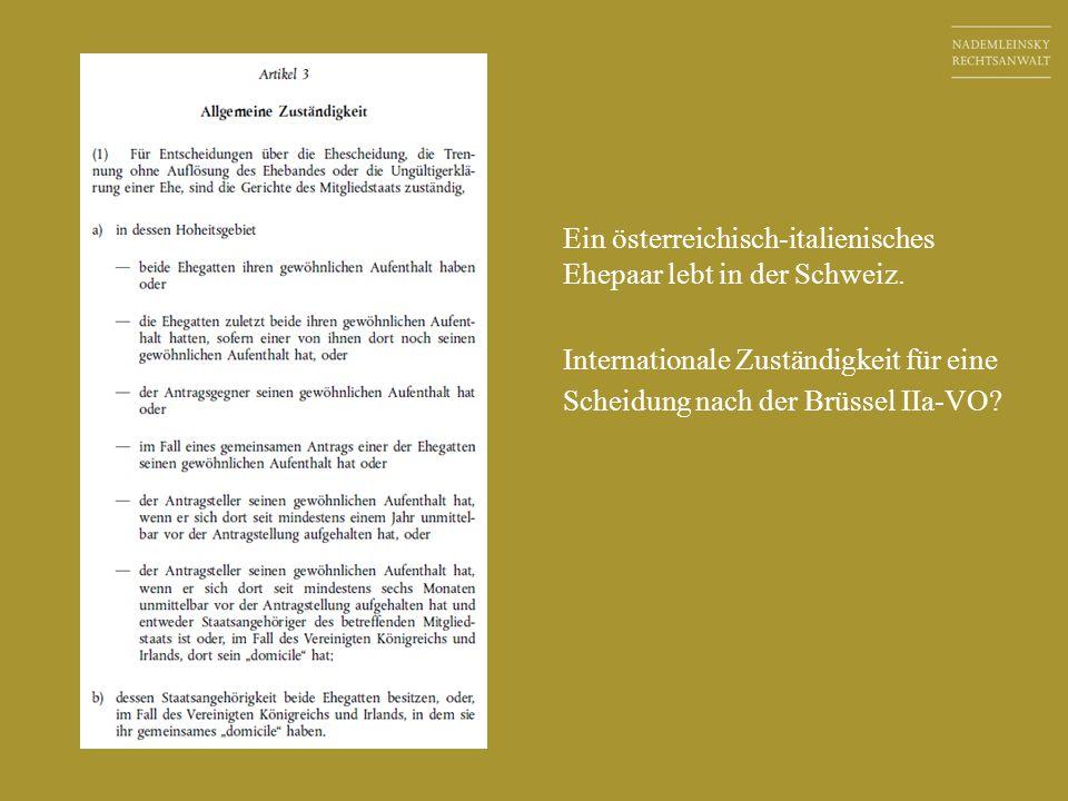 Ein österreichisch-italienisches Ehepaar lebt in der Schweiz. Internationale Zuständigkeit für eine Scheidung nach der Brüssel IIa-VO?