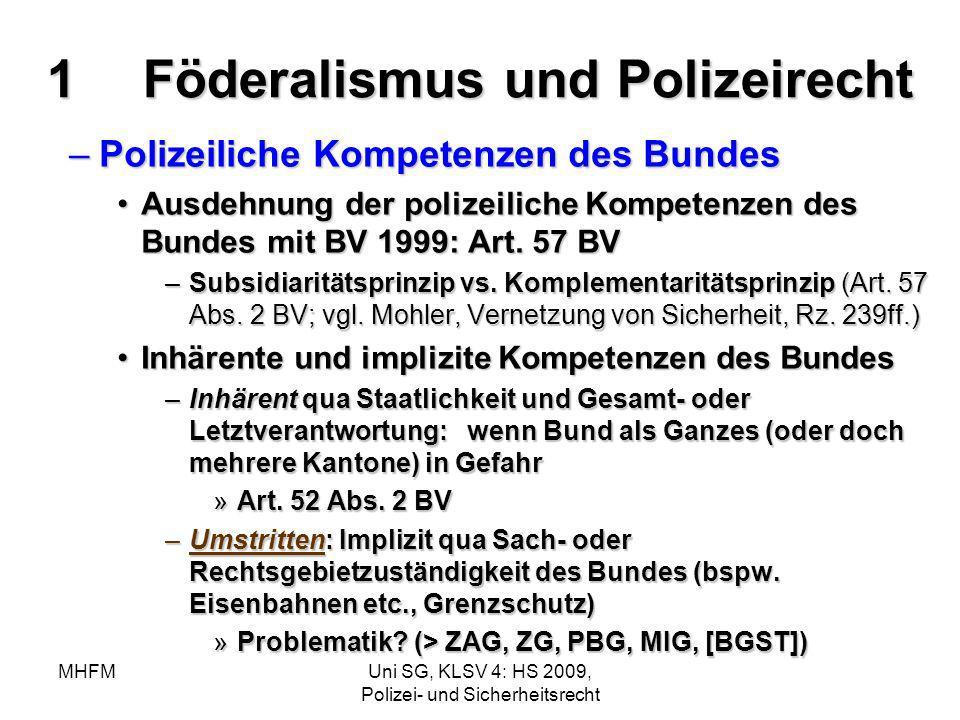 MHFMUni SG, KLSV 4: HS 2009, Polizei- und Sicherheitsrecht 1Föderalismus und Polizeirecht –Polizeiliche Kompetenzen des Bundes Ausdehnung der polizeil