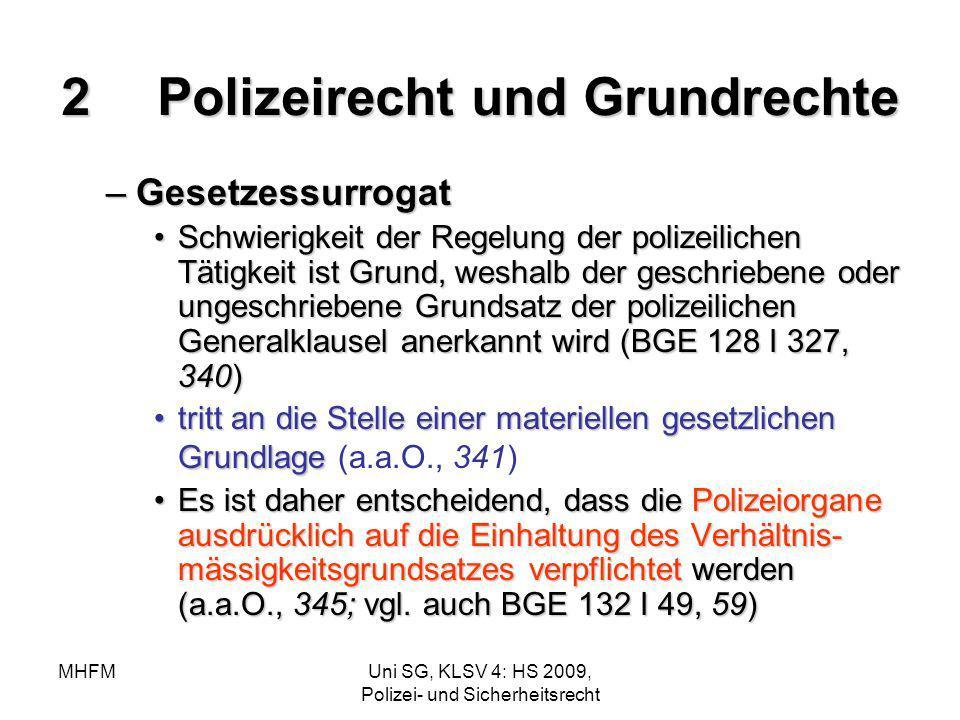 MHFMUni SG, KLSV 4: HS 2009, Polizei- und Sicherheitsrecht 2Polizeirecht und Grundrechte –Gesetzessurrogat Schwierigkeit der Regelung der polizeiliche