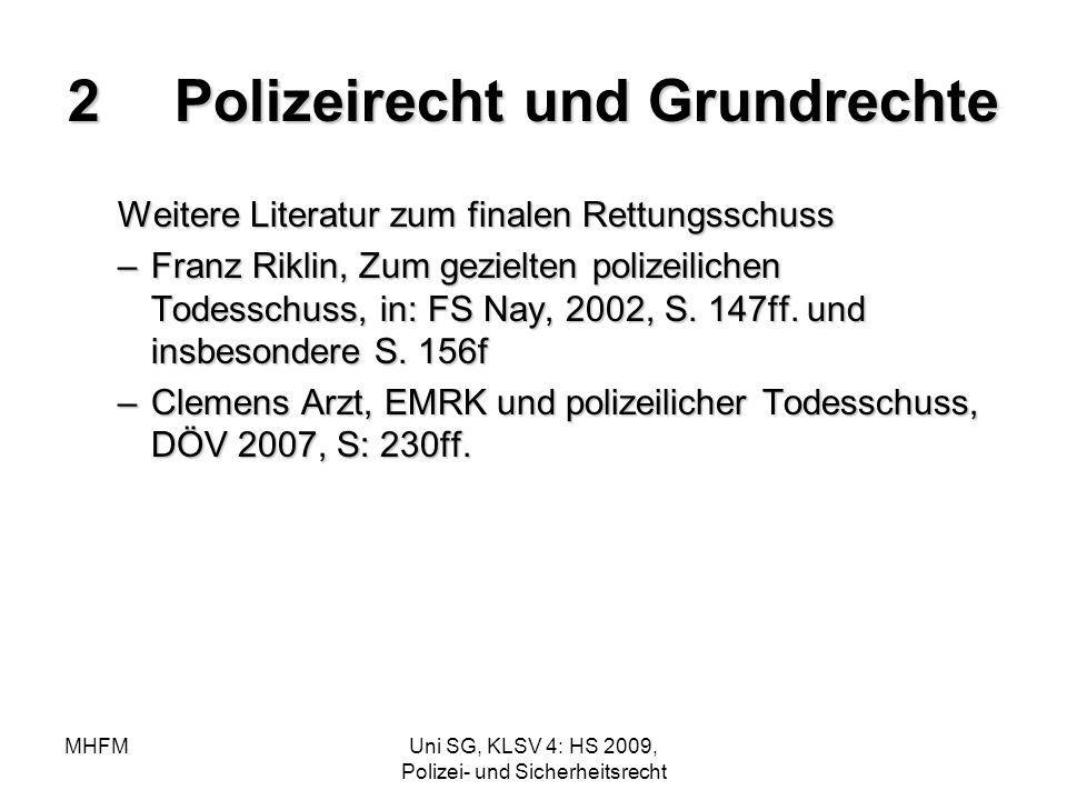MHFMUni SG, KLSV 4: HS 2009, Polizei- und Sicherheitsrecht 2Polizeirecht und Grundrechte Weitere Literatur zum finalen Rettungsschuss –Franz Riklin, Z
