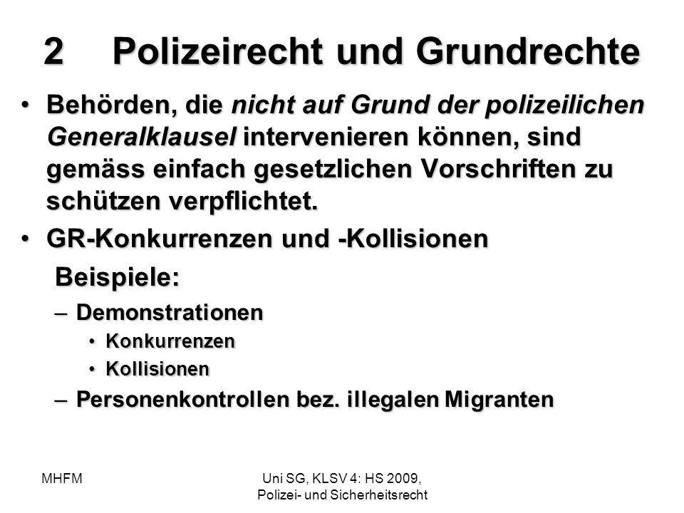 MHFMUni SG, KLSV 4: HS 2009, Polizei- und Sicherheitsrecht 2Polizeirecht und Grundrechte Behörden, die nicht auf Grund der polizeilichen Generalklause