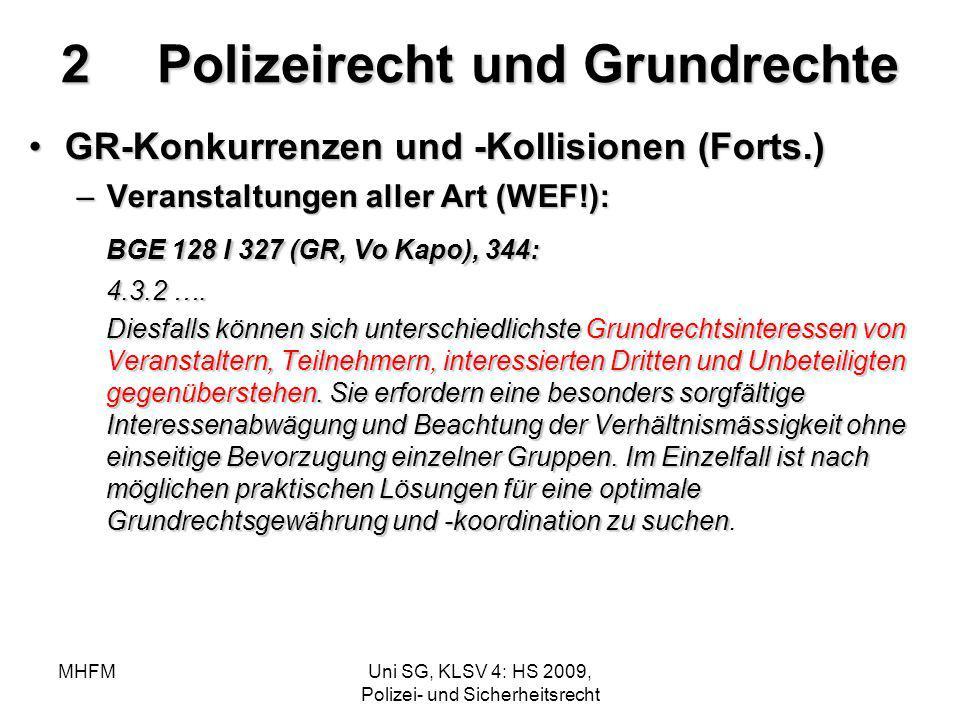 MHFMUni SG, KLSV 4: HS 2009, Polizei- und Sicherheitsrecht 2Polizeirecht und Grundrechte GR-Konkurrenzen und -Kollisionen (Forts.)GR-Konkurrenzen und