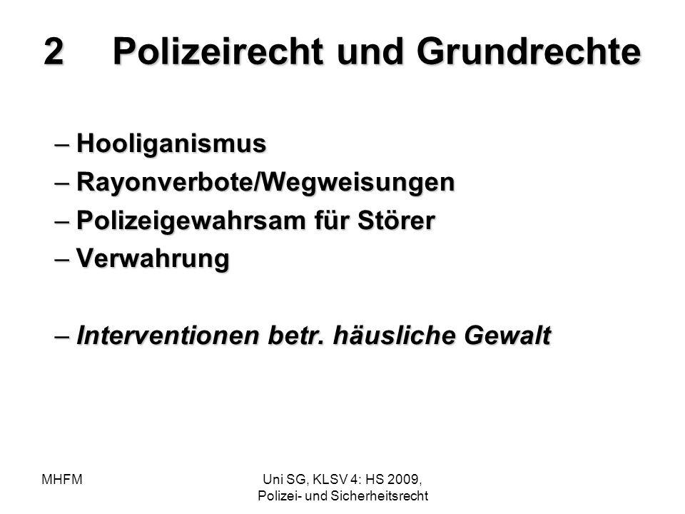 MHFMUni SG, KLSV 4: HS 2009, Polizei- und Sicherheitsrecht 2Polizeirecht und Grundrechte –Hooliganismus –Rayonverbote/Wegweisungen –Polizeigewahrsam f
